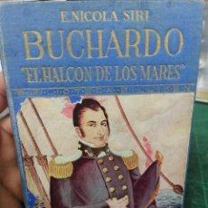 Livres anciens: E. NICOLA SIRI. BUCHARDO. EL HALCÓN DE LOS MARES.. Lote 275998783