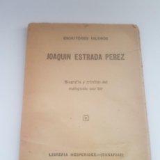 Livres anciens: ESCRITORES ISLEÑOS JOAQUIN ESTRADA PEREZ BIOGRAFIA Y CRONICAS LIBRERIA HESPERIDES. Lote 276035723