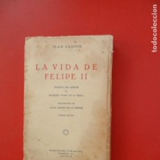 Libros antiguos: LA VIDA DE FELIPE II - JEAN CASSOU - EDICIONES LITERARIAS 1ª EDICIÓN 1930 - INTONSO.. Lote 276074443