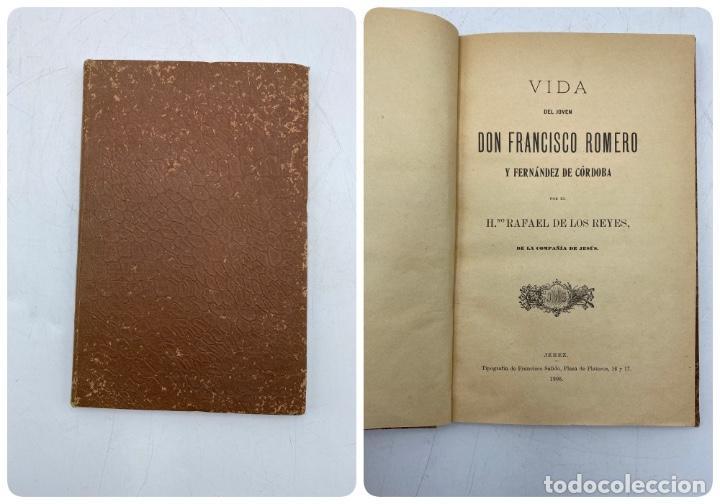 VIDA DEL JOVEN FRANCISCO ROMERO Y FERNANDEZ DE CORDOBA. HNO. RAFAEL DE LOS REYES. JEREZ, 1905 (Libros Antiguos, Raros y Curiosos - Biografías )