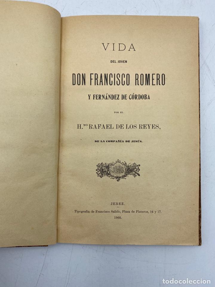 Libros antiguos: VIDA DEL JOVEN FRANCISCO ROMERO Y FERNANDEZ DE CORDOBA. HNO. RAFAEL DE LOS REYES. JEREZ, 1905 - Foto 3 - 276254298