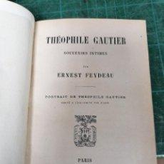Libros antiguos: THÉOPHILE GAUTIER. SOUVENIRS INTIMES. PAR ERNEST FEYDEAU. Lote 276448688