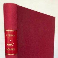 Libros antiguos: SIMÓ GOMEZ. HISTÒRIA VERÍDICA D'UN PINTOR DEL POBLE SEC. - ELIAS, FELIU.. Lote 123184196