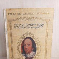 Libros antiguos: BENJAMÍN FRANKLIN. JORGE SANTELMO. HERMANOS SEIX BARRAL, VIDAS DE GRANDES HOMBRES, 1930.. Lote 277225013