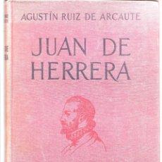 Libros antiguos: AGUSTÍN RUIZ DE ARCAUTE : JUAN DE HERRERA (ARQUITECTO DE FELIPE II). ED. ESPASA-CALPE, 1936. Lote 277527628