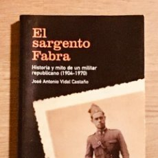 """Libros antiguos: """"EL SARGENTO DE FABRA"""" JOSÉ ANTONIO VIDAL CASTAÑO. Lote 278691118"""