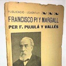 Libros antiguos: F. PUJULA Y VALLES ... FRANCISCO PI Y MARGALL ... 1902. Lote 278828643