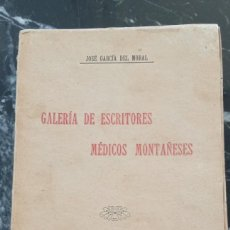 Libros antiguos: GALERÍA ESCRITORES MÉDICOS MONTAÑESES, SANTANDER 1906. JOSÉ GARCÍA DEL MORAL. Lote 283374223