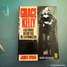 Libros antiguos: GRACE KELLY: LAS VIDAS SECRETAS DE LA PRINCESA / JAMES SPADA / 1ª EDICIÓN 1987 / 345 PÁGINAS. Lote 283831183