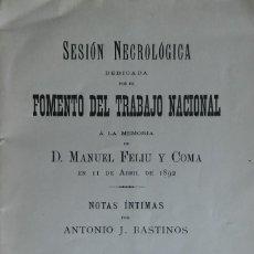 Libros antiguos: MANUEL FELIU Y COMA. NOTAS ÍNTIMAS, POR A. J. BASTINOS. BARCELONA, 1892. DEDICADO POR EL AUTOR.. Lote 285766743