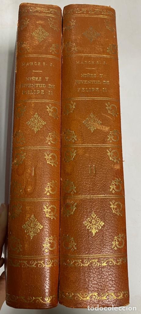 NIÑEZ Y JUVENTUD DE FELIPE II. TOMO I Y II. DOCUMENTOS INEDITOS. JOSE M. MARCH. MADRID, 1941. (Libros Antiguos, Raros y Curiosos - Biografías )