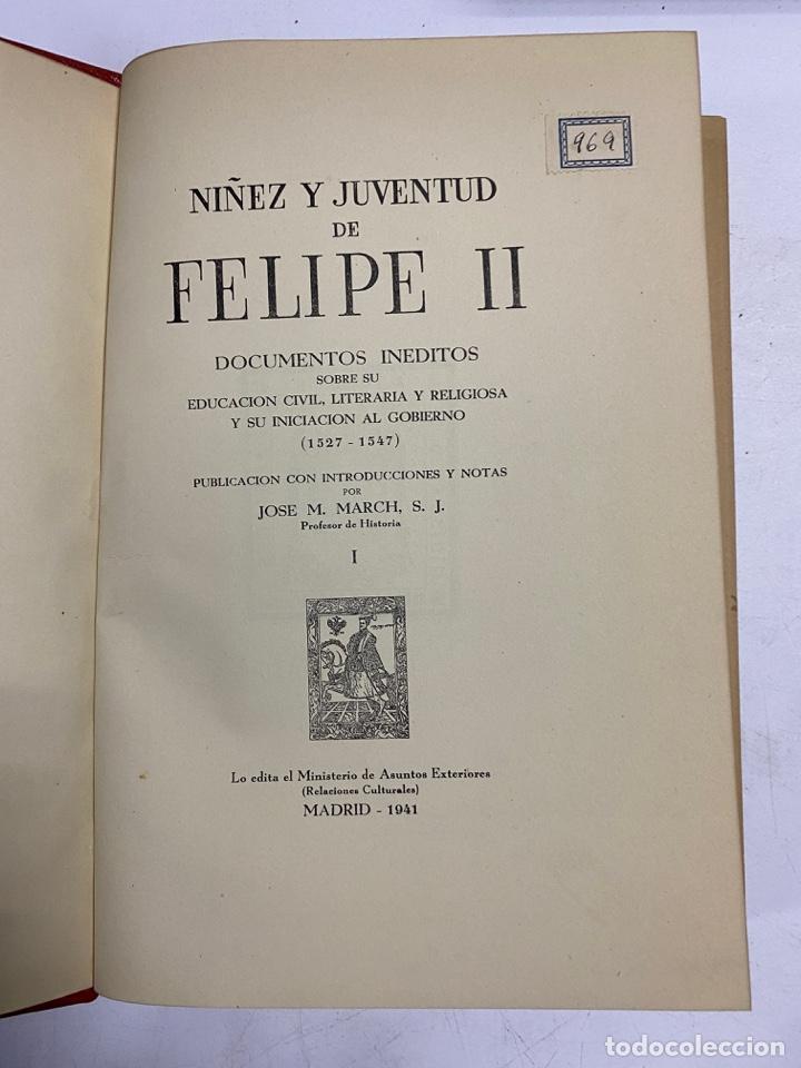 Libros antiguos: NIÑEZ Y JUVENTUD DE FELIPE II. TOMO I Y II. DOCUMENTOS INEDITOS. JOSE M. MARCH. MADRID, 1941. - Foto 3 - 286263003