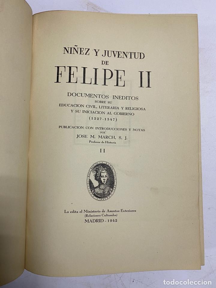 Libros antiguos: NIÑEZ Y JUVENTUD DE FELIPE II. TOMO I Y II. DOCUMENTOS INEDITOS. JOSE M. MARCH. MADRID, 1941. - Foto 8 - 286263003