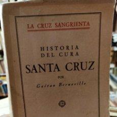 Libros antiguos: GAETAN BERNOVILLE. LA CRUZ DE SANGRIENTA. EL CURA SANTA CRUZ. SAN SEBASTIÁN, 1928. Lote 287676718