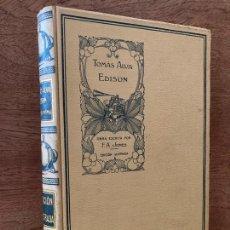 Livros antigos: TOMAS ALVA EDISON - F.A. JONES - MONTANER Y SIMON - 1911 - ILUSTRADO - GCH. Lote 287825293