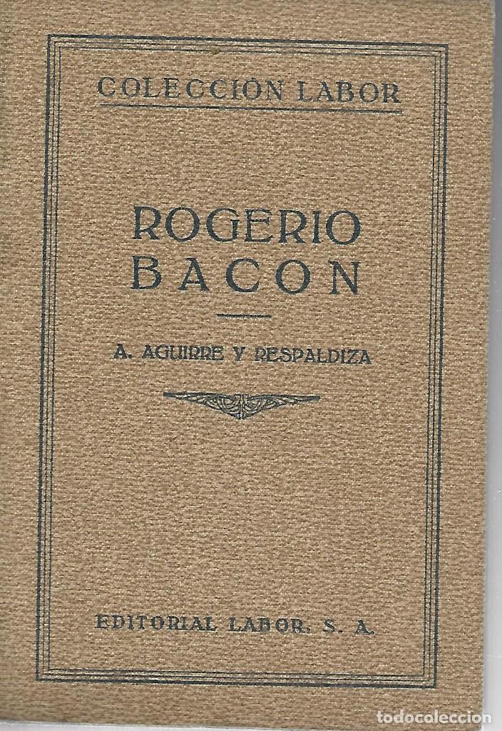 BACON , ROGELIO. LA CIENCIA POSITIVA EN EL SIGLO XIII. ED. LABOR , 1935, 434 PÁGINAS (Libros Antiguos, Raros y Curiosos - Biografías )