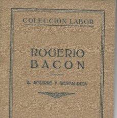 Libros antiguos: BACON , ROGELIO. LA CIENCIA POSITIVA EN EL SIGLO XIII. ED. LABOR , 1935, 434 PÁGINAS. Lote 288870148