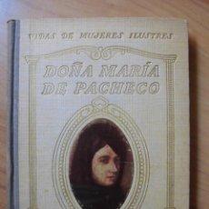 Libros antiguos: DOÑA MARÍA DE PACHECO VIDAS DE MUJERES ILUSTRES SEIX Y BARRAL HNOS. CARMEN MUÑOZ ROCA. Lote 289544813