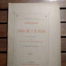Libros antiguos: ELOGIO DEL P.M FEIJOO. MARCELO MACÍAS ED. ANDRÉS MARTÍNEZ, 1887. LA CORUÑA. 1ª EDICION.. Lote 293975723