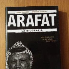 Libros antiguos: ARAFAT. LA BIOGRAFÍA. TONY WALKER. ANDREW GOWERS. Lote 294086823