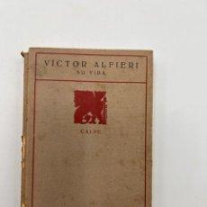 Libros antiguos: SU VIDA. VICTOR ALFIERI. TOMO II. CALPE. MEMORIAS CELEBRES. MADRID, 1921. PAGS: 240. Lote 294998588
