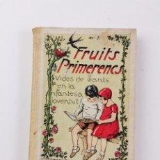 Libros antiguos: L-1055. FRUITS PRIMERENCS. VIDES DE SANTS EN LA INFANTESA I JOVENTUT. JOSEP ARDERIU I TIO.1934.. Lote 295035748