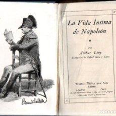 Libros antiguos: ARTHUR LEVY : LA VIDA INTIMA DE NAPOLEON (NELSON, PARIS, C. 1920). Lote 295290373
