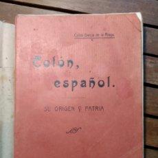 Libros antiguos: CELSO GARCÍA DE LA RIEGA. COLON ESPAÑOL SU ORIGEN Y SU PATRIA. 1914. RIVADENEYRA. PRIMERA EDICION. Lote 295352688