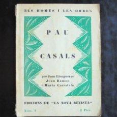 Libros antiguos: PAU CASALS, PER JOAN LLONGUERAS, JOAN RAMON I MARIA CARRATALÀ 1927 LLIBRERIA VERDAGUER. Lote 295447188