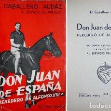 Libros antiguos: CARRETERO, JOSÉ Mª [«EL CABALLERO AUDAZ»]. DON JUAN DE ESPAÑA, HEREDERO DE ALFONSO XIII. 1934.. Lote 295507943