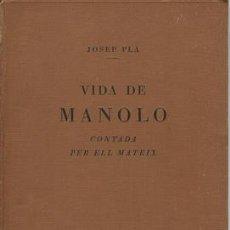 Libros antiguos: VIDA DE MANOLO CONTADA PER ELL MATEIX-JOSEP PLA, AMB 25 GRAVATS FORA DE TEXT - PLA, JOSEP. Lote 295582093