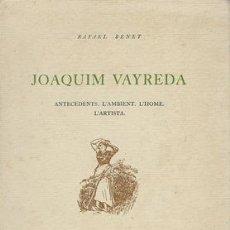 Libros antiguos: JOAQUIM VAYREDA. ANTECEDENTS, L´AMBIENT, L´HOME, L´ARTISTA-RAFAEL BENET - BENET, RAFAEL. Lote 295582103