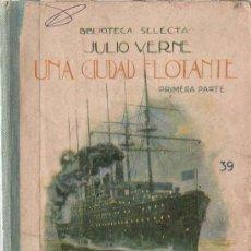 Libros antiguos: UNA CIUDAD FLOTANTE : PRIMERA PARTE / JULIO VERNE.-( 1924?). Lote 18644474