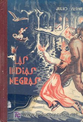 SIGLO XIX---LAS INDIAS NEGRAS JULIO VERNE (Libros antiguos (hasta 1936), raros y curiosos - Literatura - Narrativa - Ciencia Ficción y Fantasía)