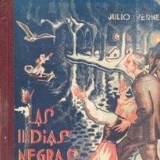 Libros antiguos: SIGLO XIX---LAS INDIAS NEGRAS JULIO VERNE. Lote 20964743