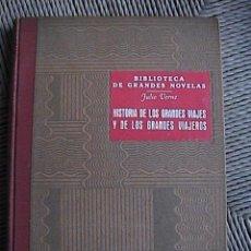 Libros antiguos: HISTORIA DE LOS GRANDES VIAJES Y DE LOS GRANDES VIAJEROS. JULIO VERNE.. Lote 8992350