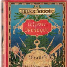Libros antiguos: 1898. JULIO VERNE. PRIMERA EDICION. ORENOQUE. VOYAGES EXTRAORDINAIRES. JULES VERNE.ORIGINAL.. Lote 9676249