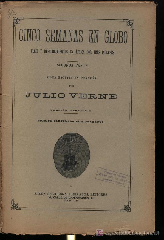 CINCO SEMANAS EN GLOBO. SEGUNDA PARTE POR JULIO VERNE. ED. SAENZ DE JUBERA. 64 PÁGINAS CON ILUS- (Libros antiguos (hasta 1936), raros y curiosos - Literatura - Narrativa - Ciencia Ficción y Fantasía)