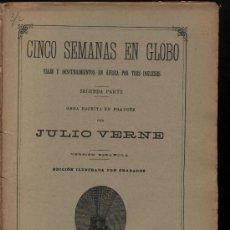 Libros antiguos: CINCO SEMANAS EN GLOBO. SEGUNDA PARTE POR JULIO VERNE. ED. SAENZ DE JUBERA. 64 PÁGINAS CON ILUS-. Lote 20940230