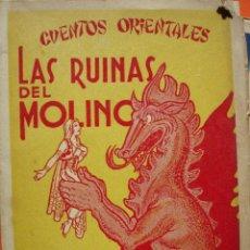 Libros antiguos: CUENTOS ORIENTALES.LAS RUINAS DEL MOLINO.1929.124 PG.ILUSTRADO.DIRIGIDO ANGEL GONZALEZ PALENCIA. Lote 21970857