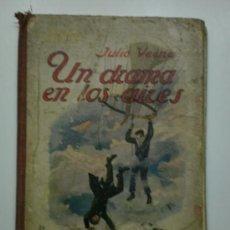 Libros antiguos: UN DRAMA EN LOS AIRES - JULIO VERNE. Lote 26634659