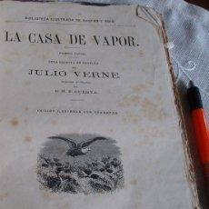 Libros antiguos: JULIO VERNE * 1ª EDICION ESPAÑA LA CASA DE VAPOR MADRID 1880 VIAJE POR LA INDIA EN CASA DE VAPOR. Lote 24212963