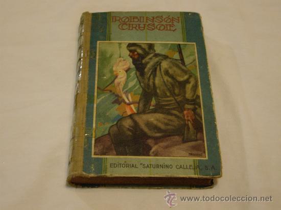 ROBINSON CRUSOE, EDITORIAL SATURNINO CALLEJA S.A. (Libros antiguos (hasta 1936), raros y curiosos - Literatura - Narrativa - Ciencia Ficción y Fantasía)