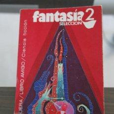 Livres anciens: FANTASIA SELECCION 2 BRUGUERA LIBRO AMIGO . Lote 28555471