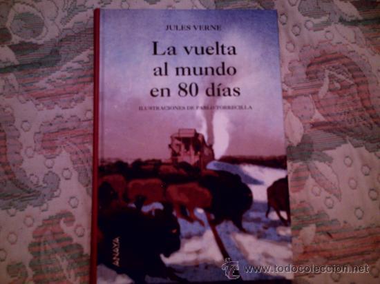 LA VUELTA AL MUNDO EN 80 DIAS, DE JULIO VERNE (ANAYA, CARTONE, EDIC LUJO)(ILUST PABLO TORRECILLA) (Libros antiguos (hasta 1936), raros y curiosos - Literatura - Narrativa - Ciencia Ficción y Fantasía)