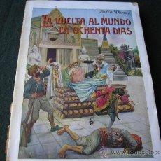 Libros antiguos: LA VUELTA AL MUNDO EN OCHENTA DIAS.- JULIO VERNE, RAMÓN SOPENA, 1935. Lote 139665734