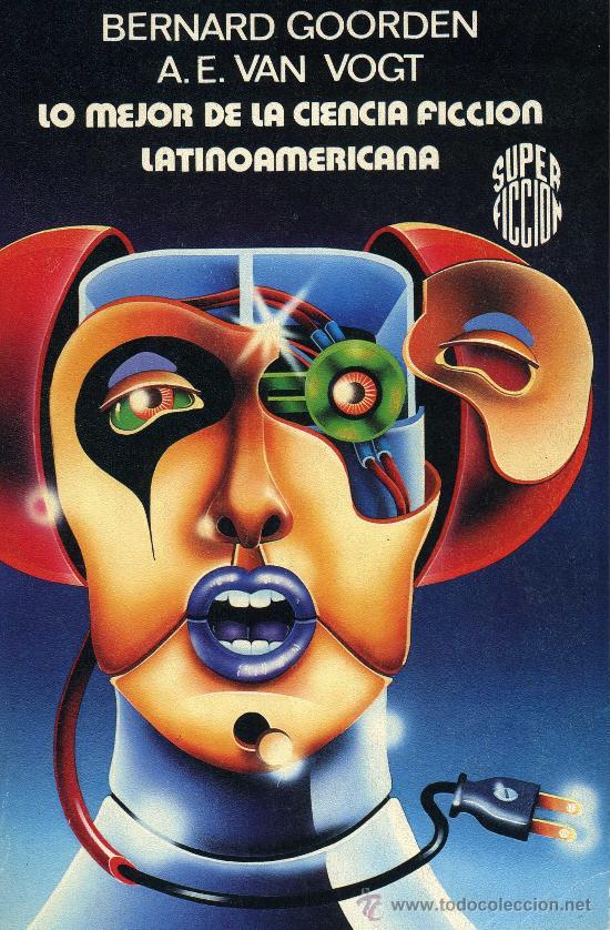 LO MEJOR DE LA CIENCIA FICCIÓN LATINOAMERICANA (AUTORES: BERNARD GOORDEN Y A. E. VAN GOGT) MARTÍNEZ (Libros antiguos (hasta 1936), raros y curiosos - Literatura - Narrativa - Ciencia Ficción y Fantasía)