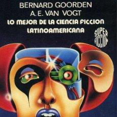 Libros antiguos: LO MEJOR DE LA CIENCIA FICCIÓN LATINOAMERICANA (AUTORES: BERNARD GOORDEN Y A. E. VAN GOGT) MARTÍNEZ . Lote 29584352