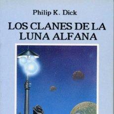 Libros antiguos: LOS CLANES DE LA LUNA ALFANA (AUTOR: PHILIP K. DICK) MIRAGUANO EDICIONES CIENCIA FICCIÓN. Lote 29584433