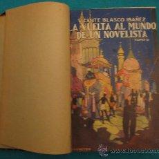 Libros antiguos: LA VUELTA AL MUNDO DE UN NOVELISTA. VICENTE BLASCO IBAÑEZ. Lote 29591788